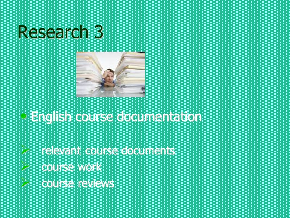Research 3 English course documentation English course documentation relevant course documents relevant course documents course work course work course reviews course reviews