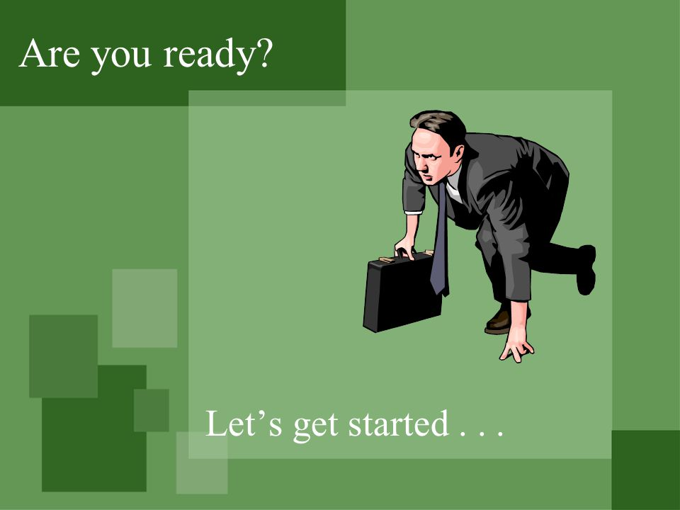 Are you ready? Lets get started...