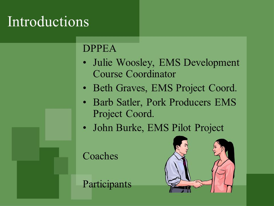 Introductions DPPEA Julie Woosley, EMS Development Course Coordinator Beth Graves, EMS Project Coord.