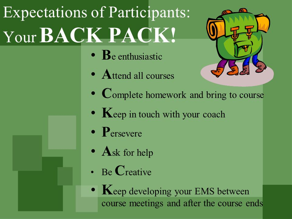 Expectations of Participants: Your BACK PACK.