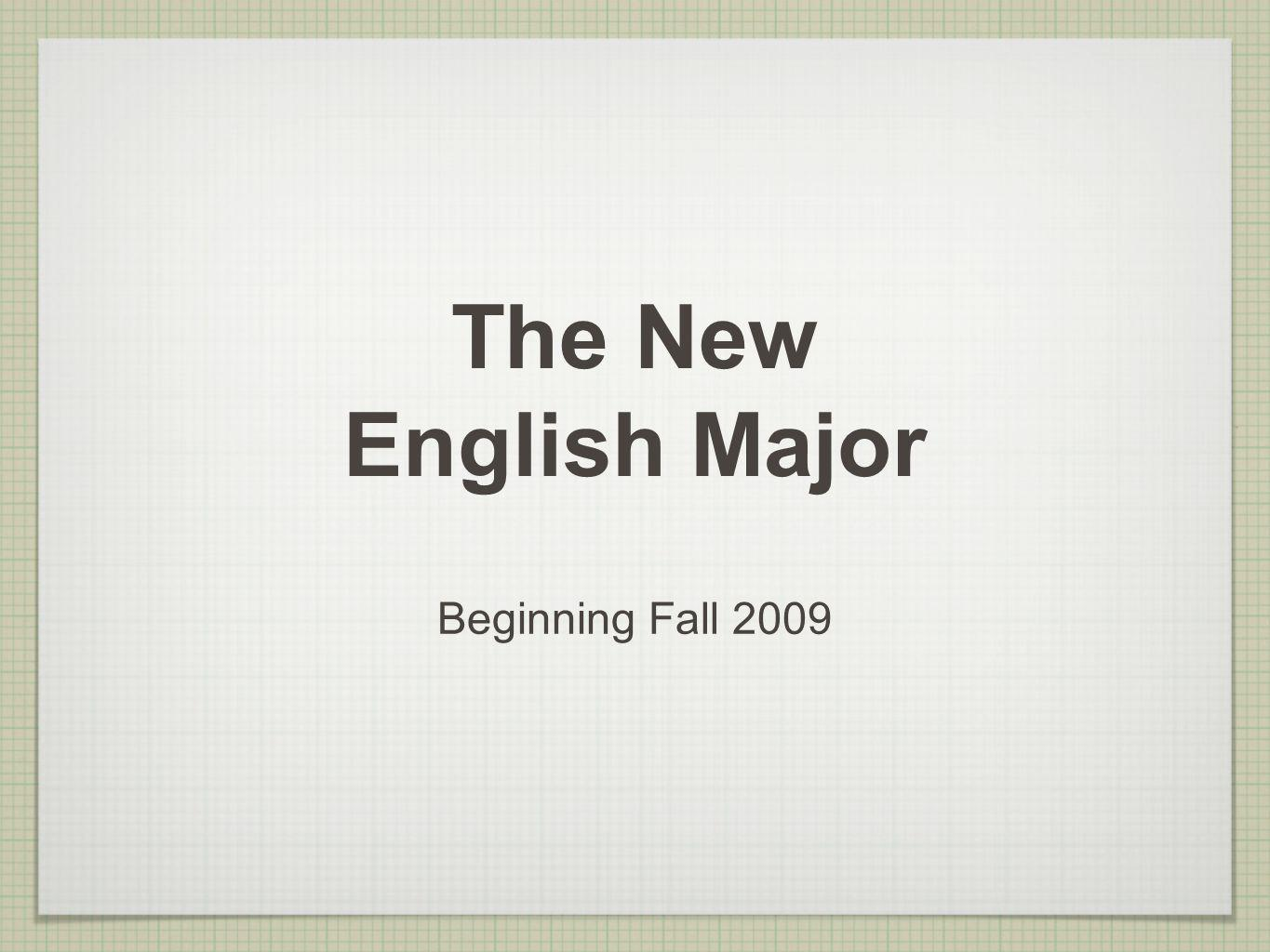 The New English Major Beginning Fall 2009
