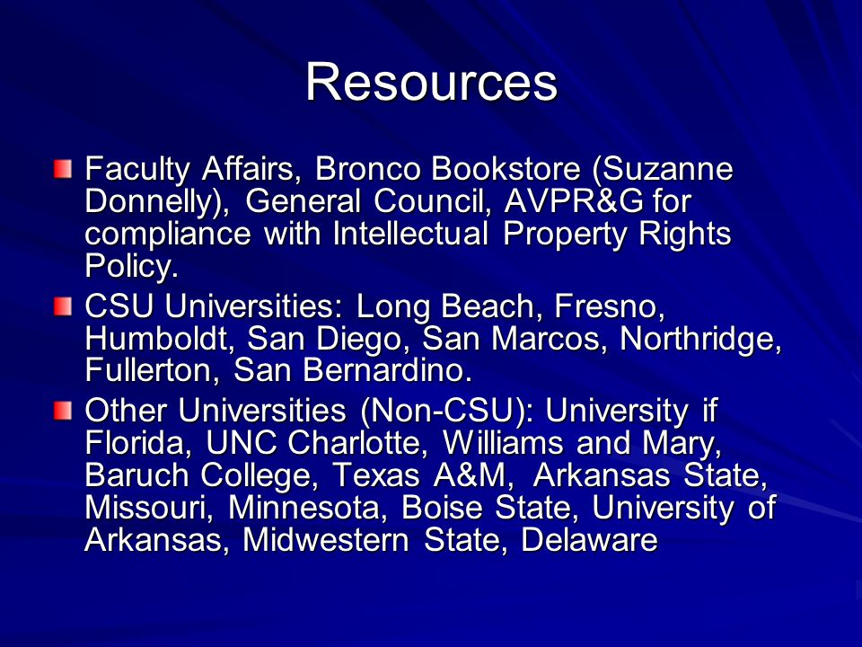 Resources Faculty Affairs, Bronco Bookstore (Suzanne Donnelly), General Council, AVPR&G for compliance with Intellectual Property Rights Policy.