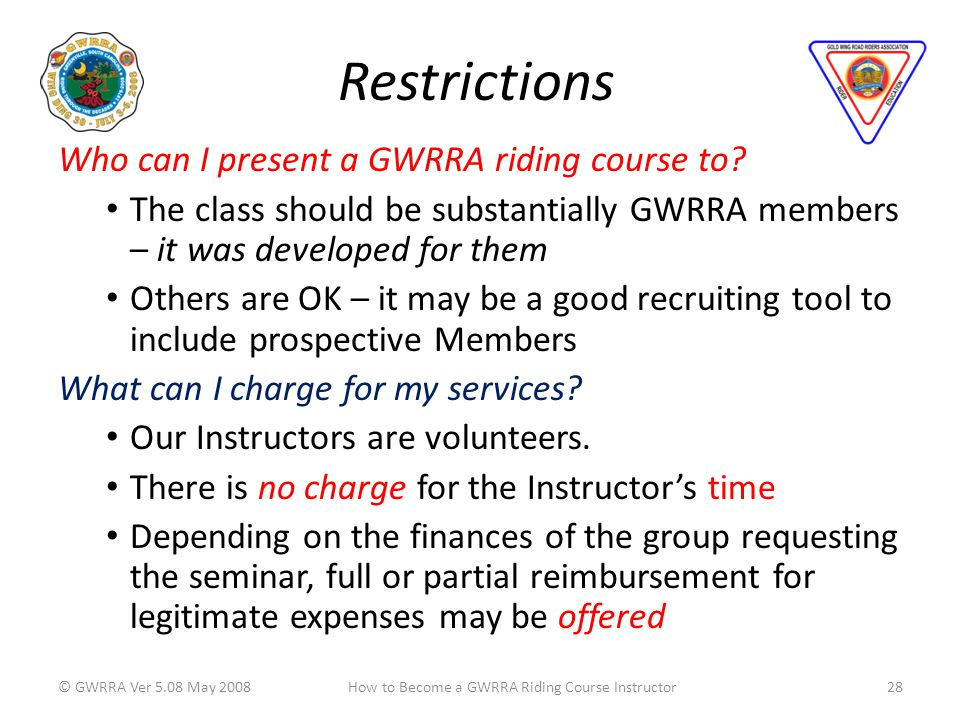 Restrictions Who can I present a GWRRA riding course to.