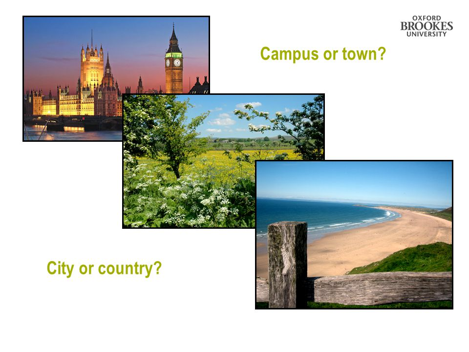 City or country? Campus or town?