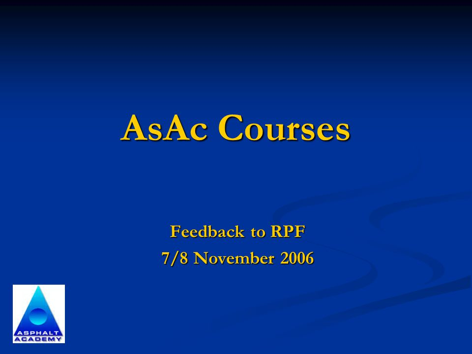 AsAc Courses Feedback to RPF 7/8 November 2006