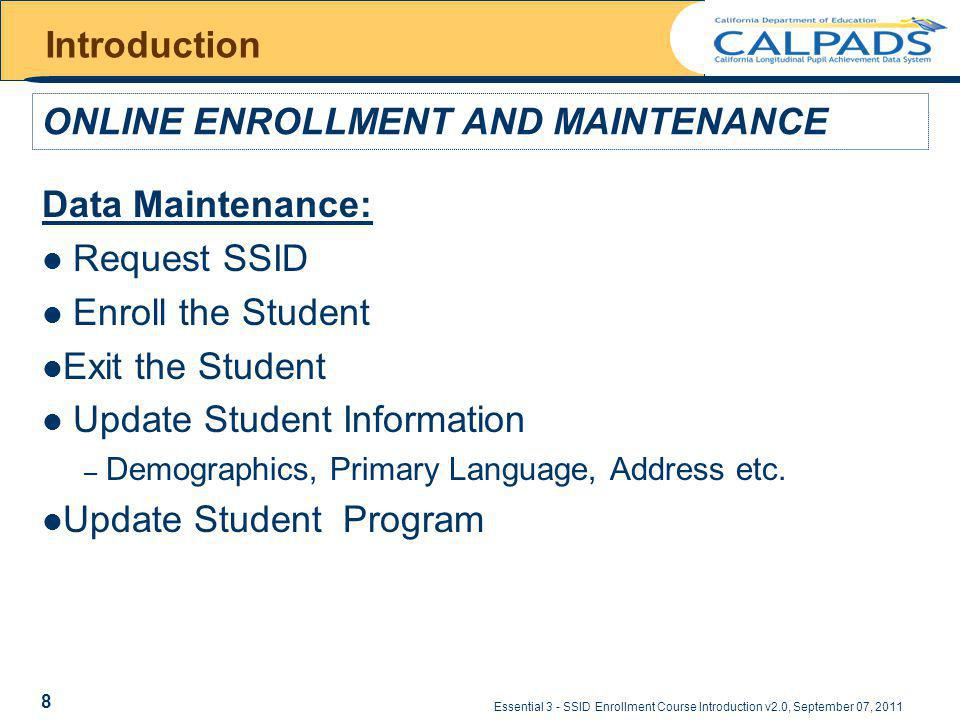 Essential 3 - SSID Enrollment Course Introduction v2.0, September 07, 2011 Questions 19