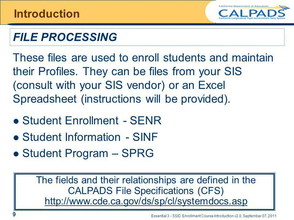 Essential 3 - SSID Enrollment Course Introduction v2.0, September 07, 2011 Introduction These files are used to enroll students and maintain their Profiles.