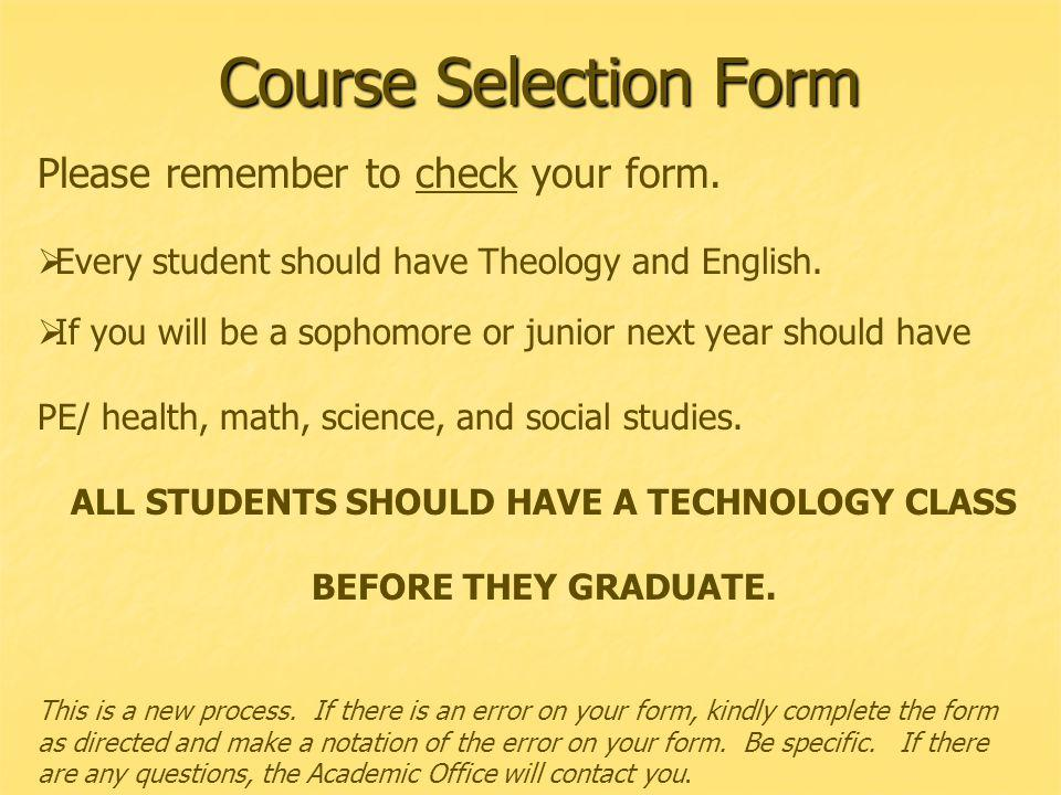 Course Selection Form Please remember to check your form.