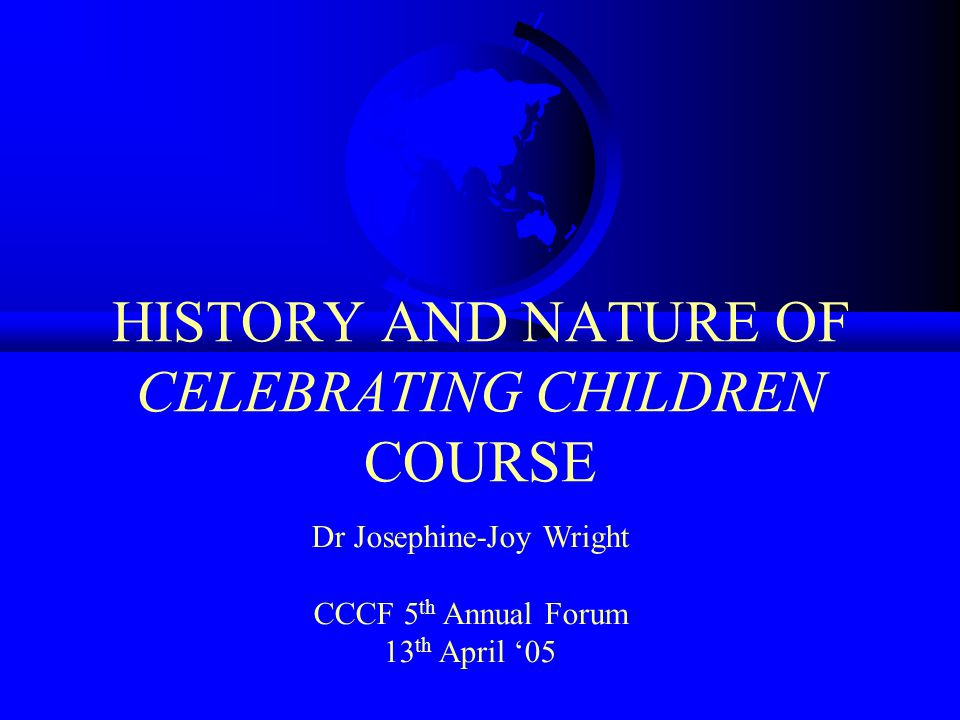 NATURE OF THE COURSE contd 7 modules: 1) Understanding the Child in Context.