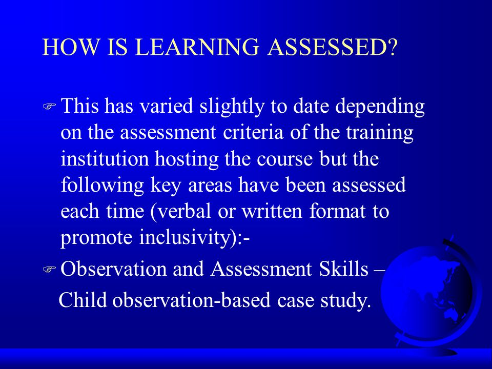 HOW IS LEARNING ASSESSED.