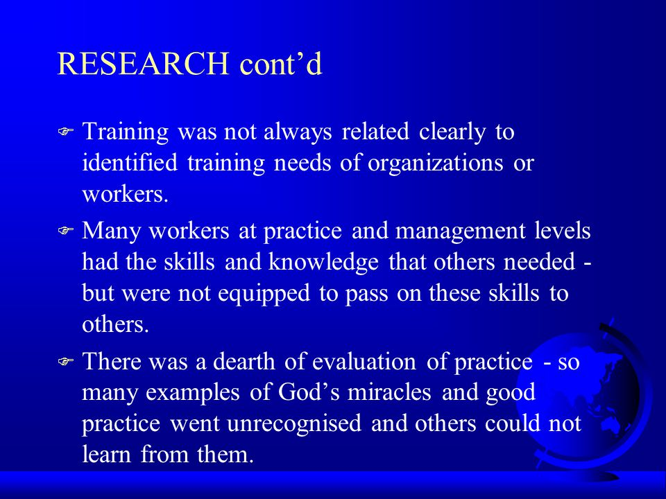 RESEARCH contd F There was a lack of accredited training.