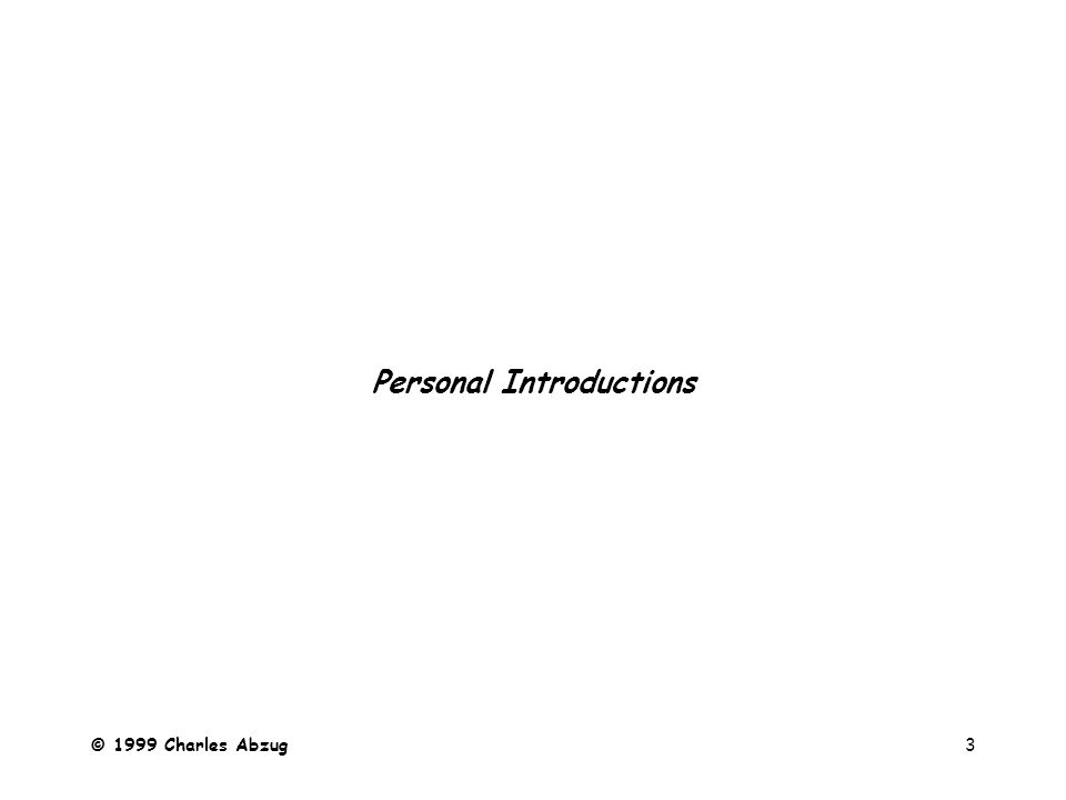 © 1999 Charles Abzug3 Personal Introductions