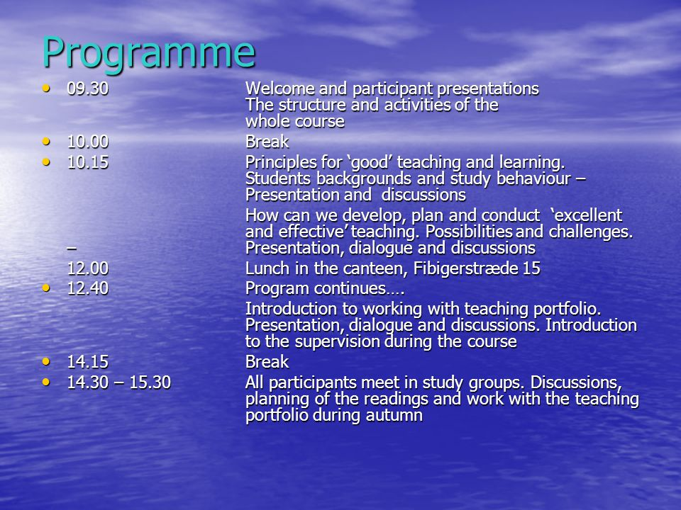 Programme 09.30Welcome and participant presentations The structure and activities of the whole course 09.30Welcome and participant presentations The s