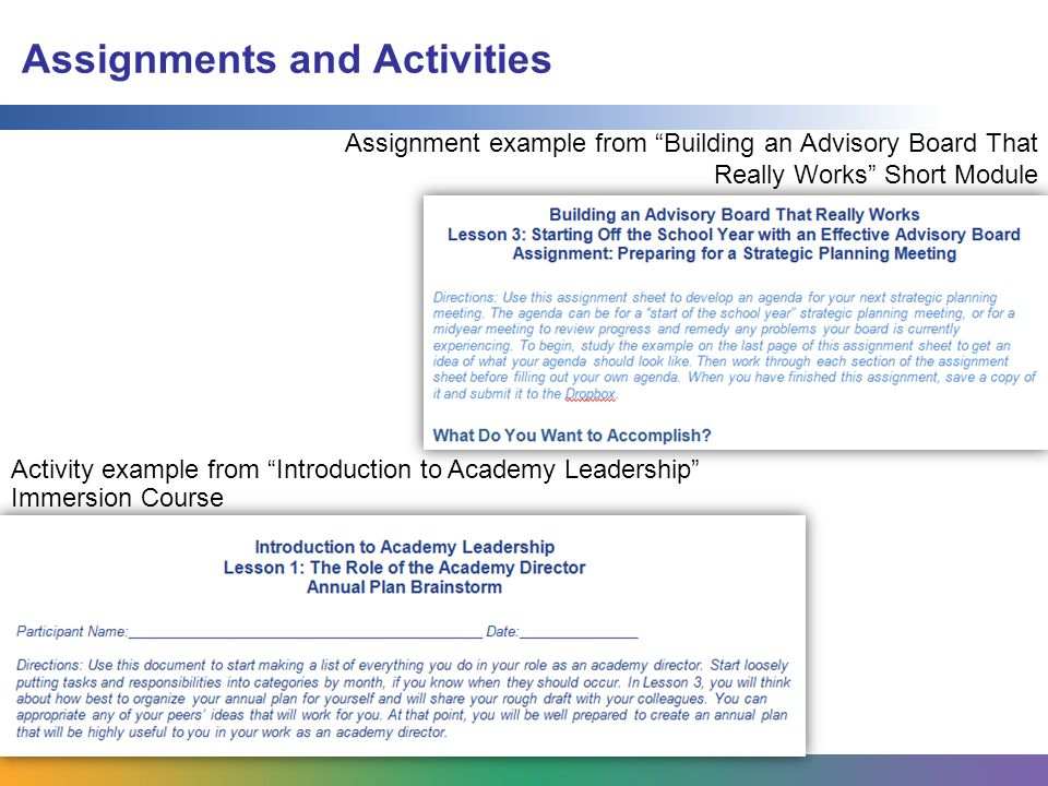 Assignments and Activities Assignment example from Building an Advisory Board That Really Works Short Module Activity example from Introduction to Academy Leadership Immersion Course