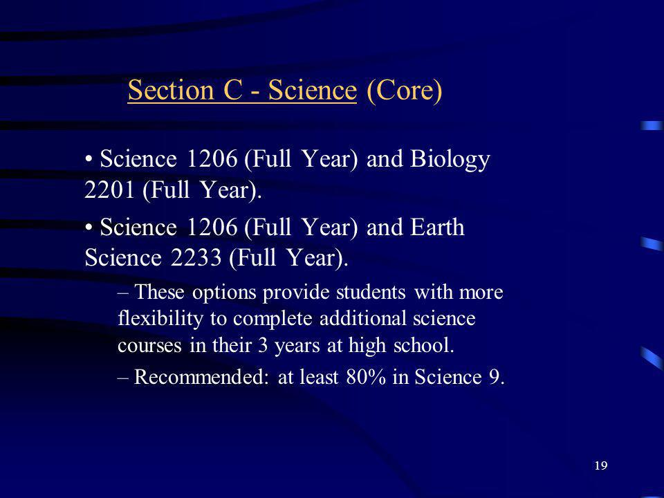 19 Section C - Science (Core) Science 1206 (Full Year) and Biology 2201 (Full Year). Science 1206 (Full Year) and Earth Science 2233 (Full Year). – Th