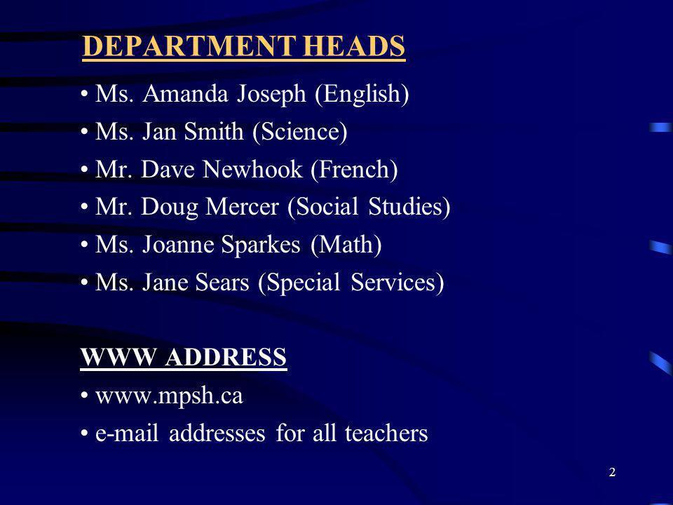 2 DEPARTMENT HEADS Ms. Amanda Joseph (English) Ms. Jan Smith (Science) Mr. Dave Newhook (French) Mr. Doug Mercer (Social Studies) Ms. Joanne Sparkes (