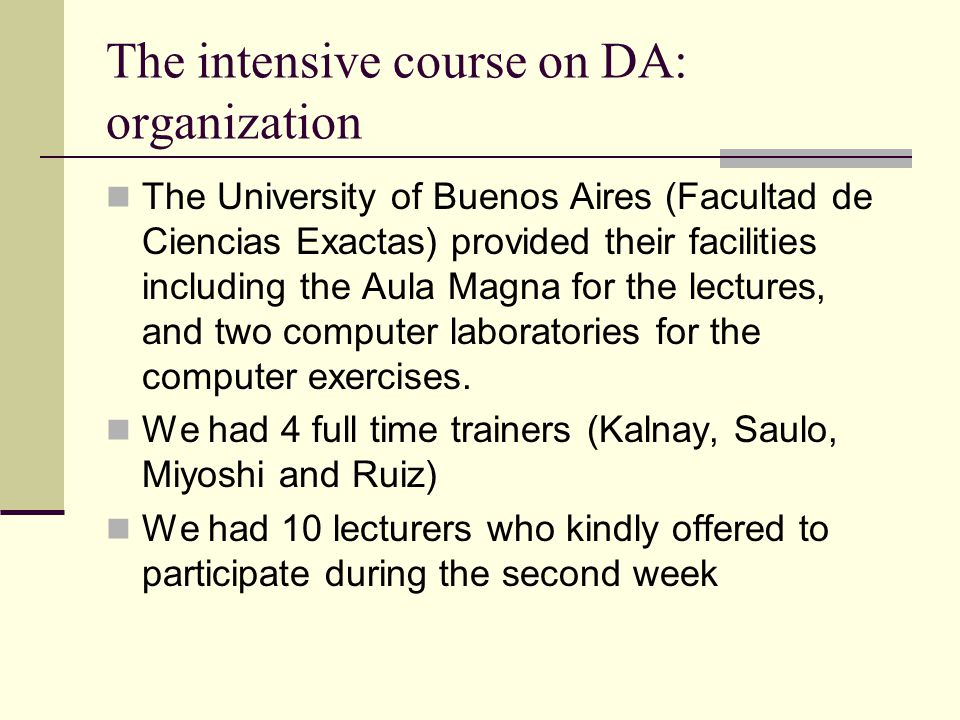 The intensive course on DA: contents and participants 1st week: an introduction to data assimilation, including 4D-Var and EnKF, radiative transfer and forward observational models by (E.