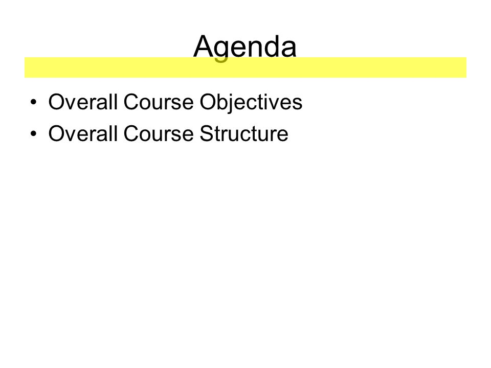 Overall Module Structure: Each module consists of: Module Agenda – What are we going to cover with Module Core.