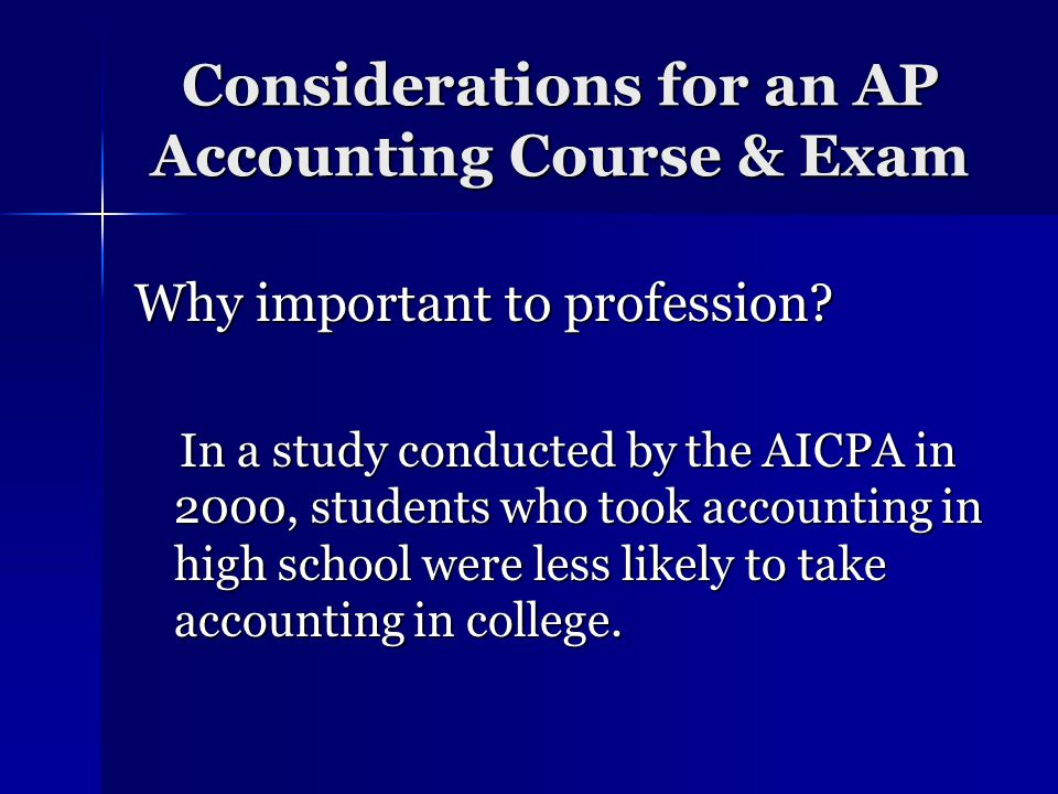Considerations for an AP Accounting Course & Exam Attract high-academic performing students.
