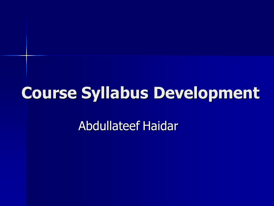 Course Syllabus Development Abdullateef Haidar