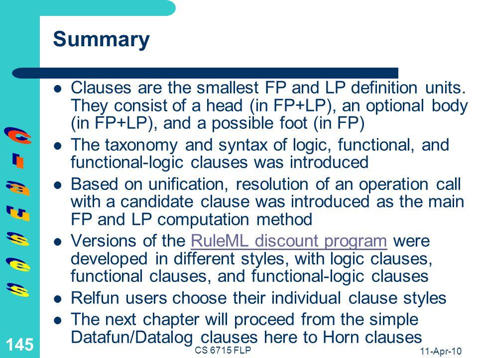 11-Apr-10 CS 6715 FLP 144 Our Complete discount Program: Functional-Logic Relfun Version discount(Customer,Product) :- premium(Customer), regular(Product) & 5.0 percent .