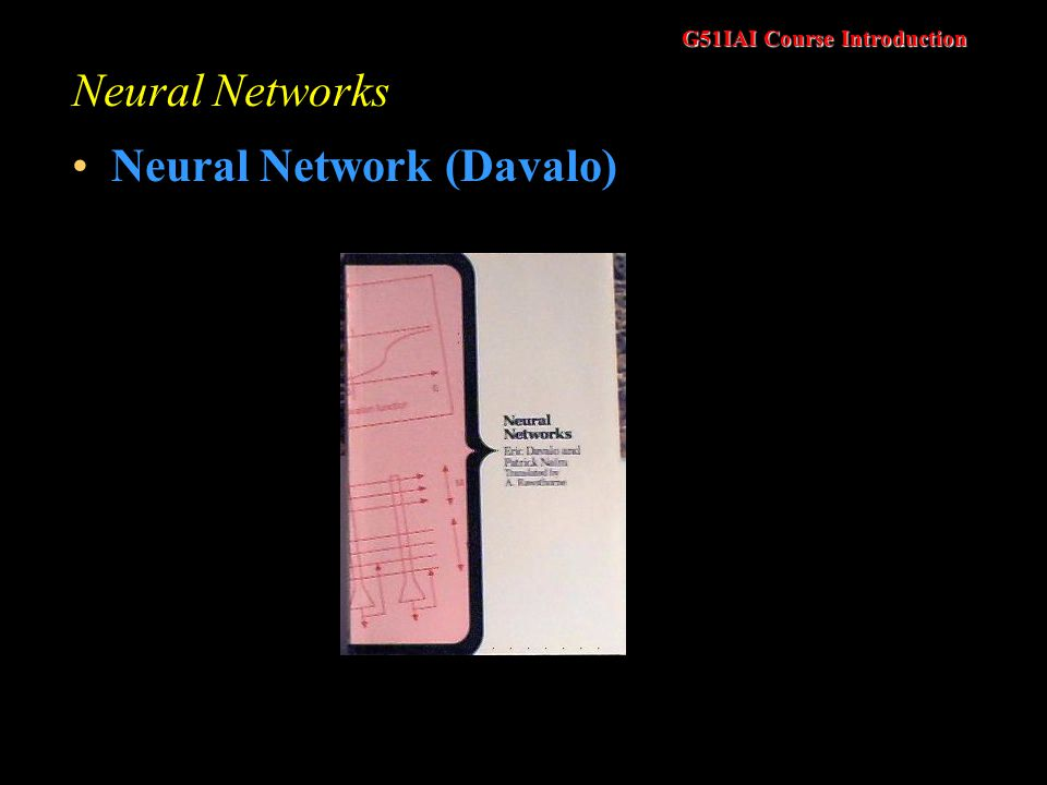 G51IAI Course Introduction Neural Networks Neural Network (Davalo)
