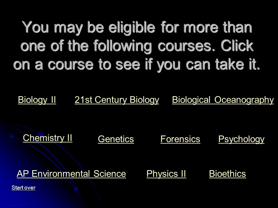You may be eligible for more than one of the following courses.
