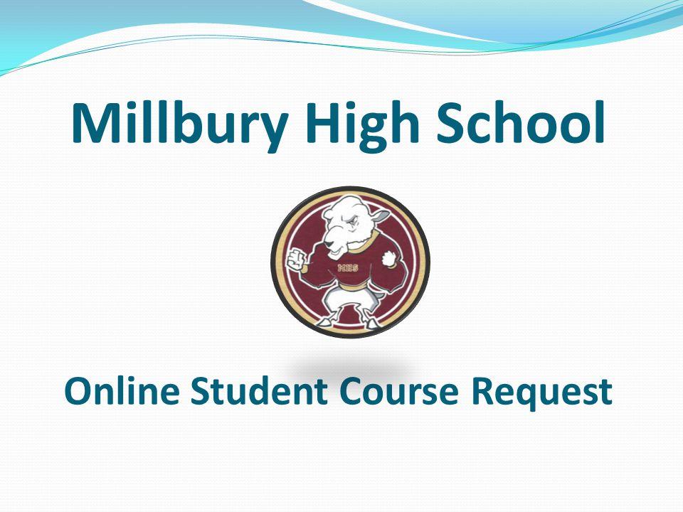 Millbury High School Online Student Course Request