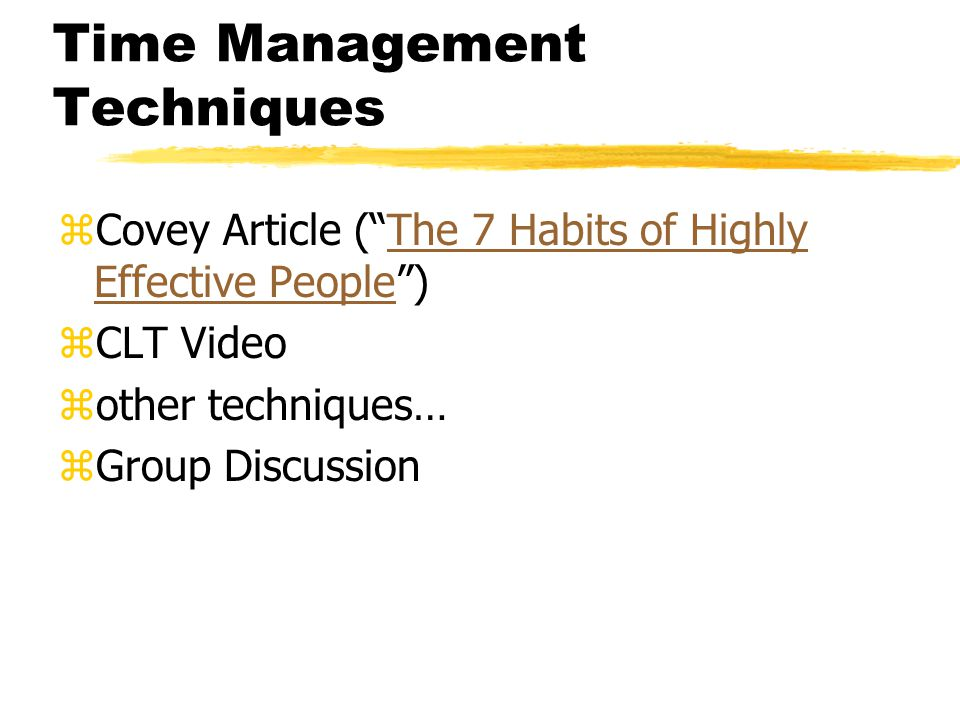 Time Management Tools zPDAs zCalendar/Day Planners zother tools… zGroup Discussion