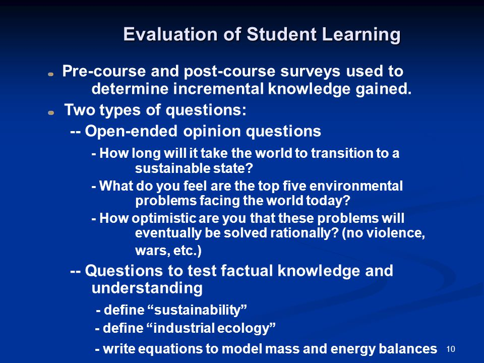 10 Evaluation of Student Learning Pre-course and post-course surveys used to determine incremental knowledge gained.