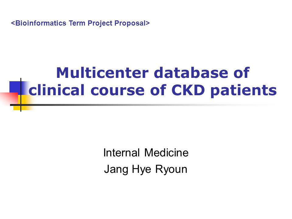 Multicenter database of clinical course of CKD patients Internal Medicine Jang Hye Ryoun