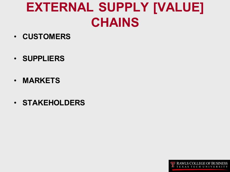 EXTERNAL SUPPLY [VALUE] CHAINS CUSTOMERS SUPPLIERS MARKETS STAKEHOLDERS