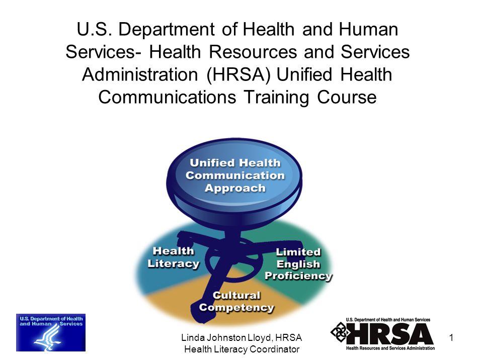 Linda Johnston Lloyd, HRSA Health Literacy Coordinator 1 U.S.