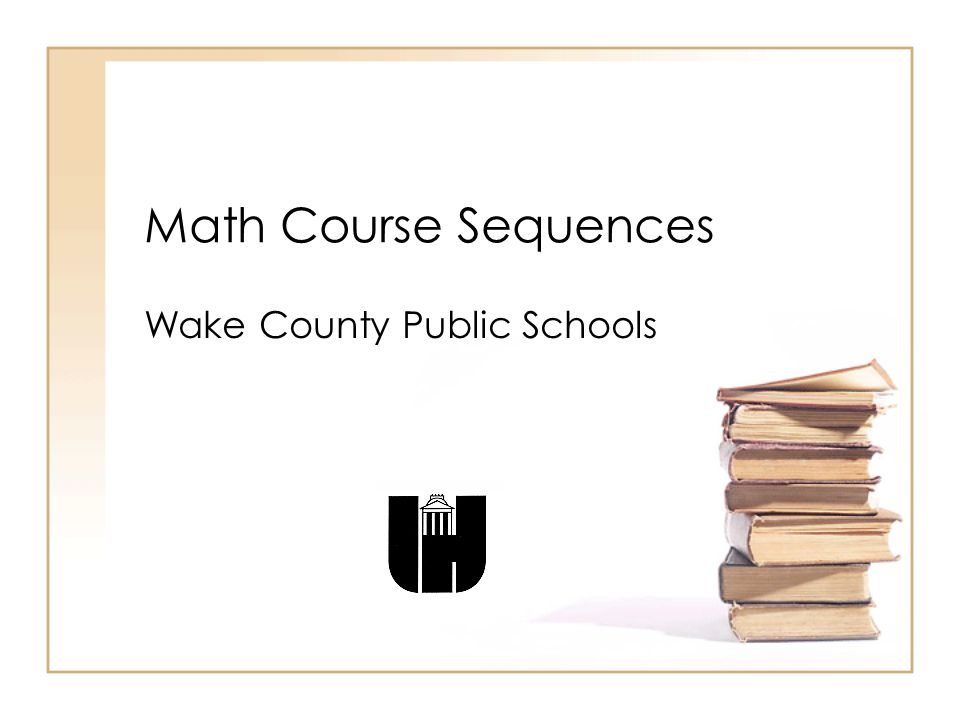 Math Course Sequences Wake County Public Schools