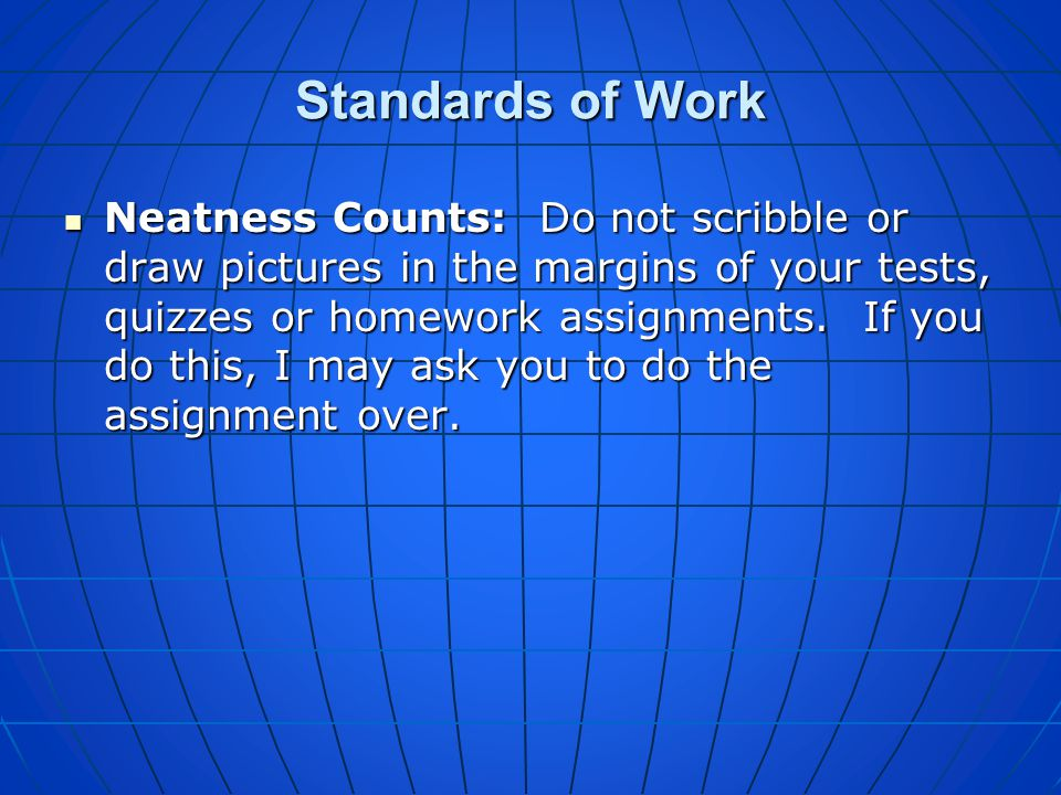 Standards of Work Unacceptable Written Words or Expressions: Do not use slang expressions or text messaging symbols in place of proper English words.