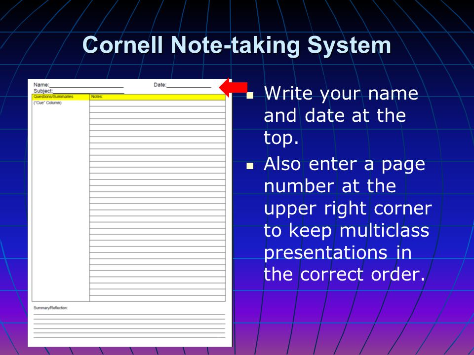 Cornell Note-taking System Cornell Notes are used during lecture; students use the template to take notes Cornell Notes are used during lecture; stude