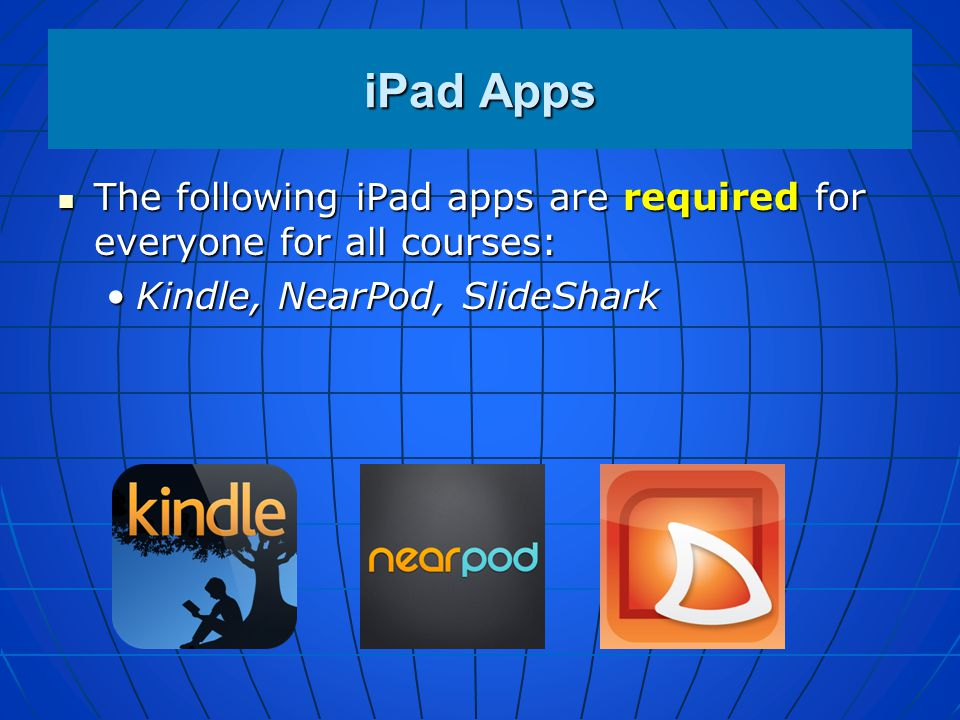 iPad Apps The following iPad apps are required for everyone for all courses: The following iPad apps are required for everyone for all courses: Adobe