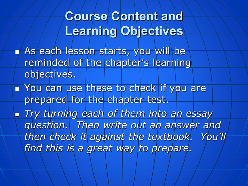 Course Content and Learning Objectives Refer to the Syllabus for a complete list of the units and their chapters. Refer to the Syllabus for a complete