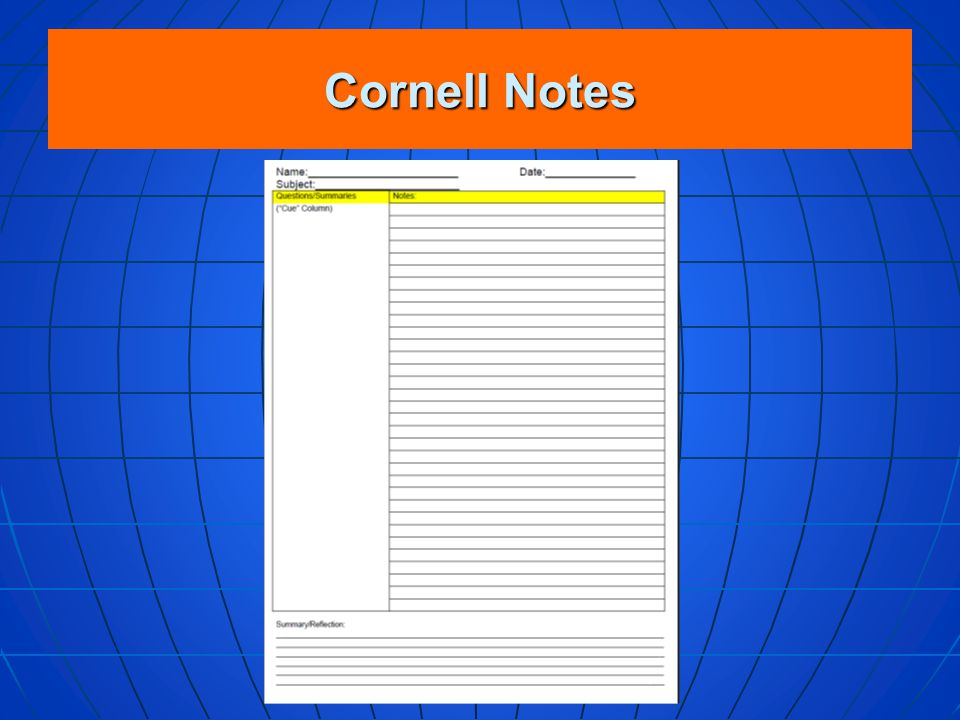 Cornell Notes Notes taken in this class must follow the Cornell Notes format. Notes taken in this class must follow the Cornell Notes format. Well-kno
