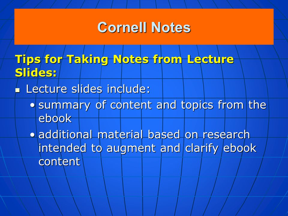Cornell Notes Cornell Notes Template, essentially a blank notes page, has been uploaded to FirstClass under the file folder Study Skills. Cornell Note