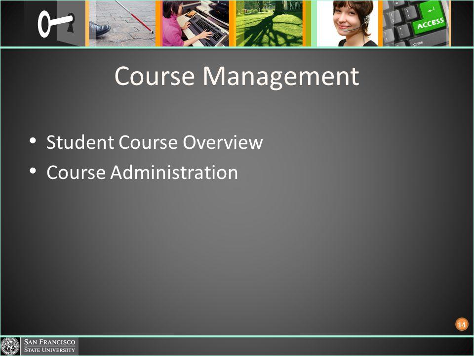 Course Management Student Course Overview Course Administration 14