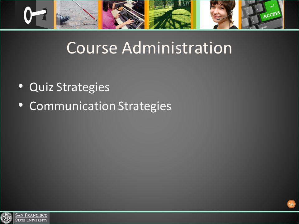 Course Administration Quiz Strategies Communication Strategies 16