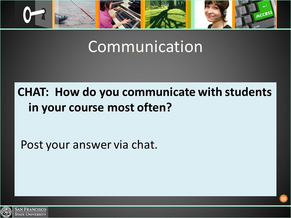Communication CHAT: How do you communicate with students in your course most often.