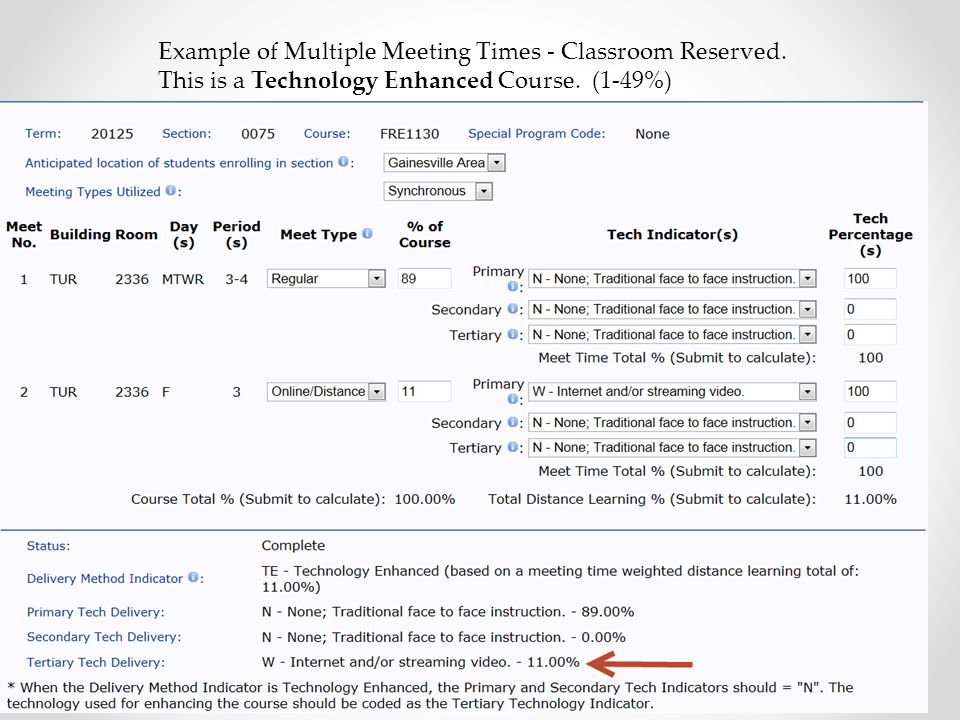 Example of Multiple Meeting Times - Classroom Reserved. This is a Technology Enhanced Course. (1-49%)