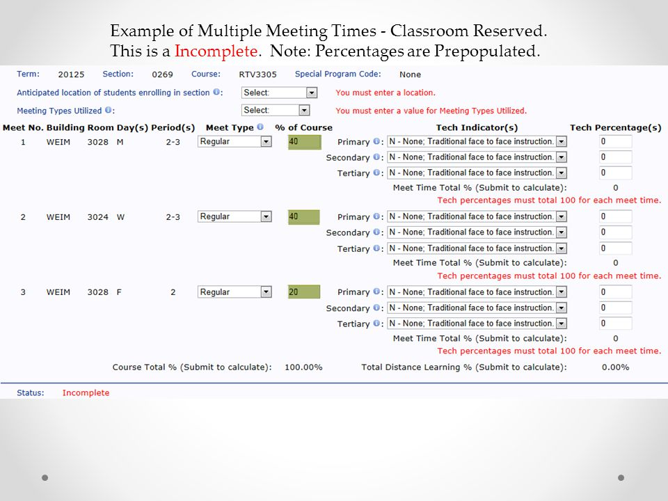 Example of Multiple Meeting Times - Classroom Reserved. This is a Incomplete. Note: Percentages are Prepopulated.