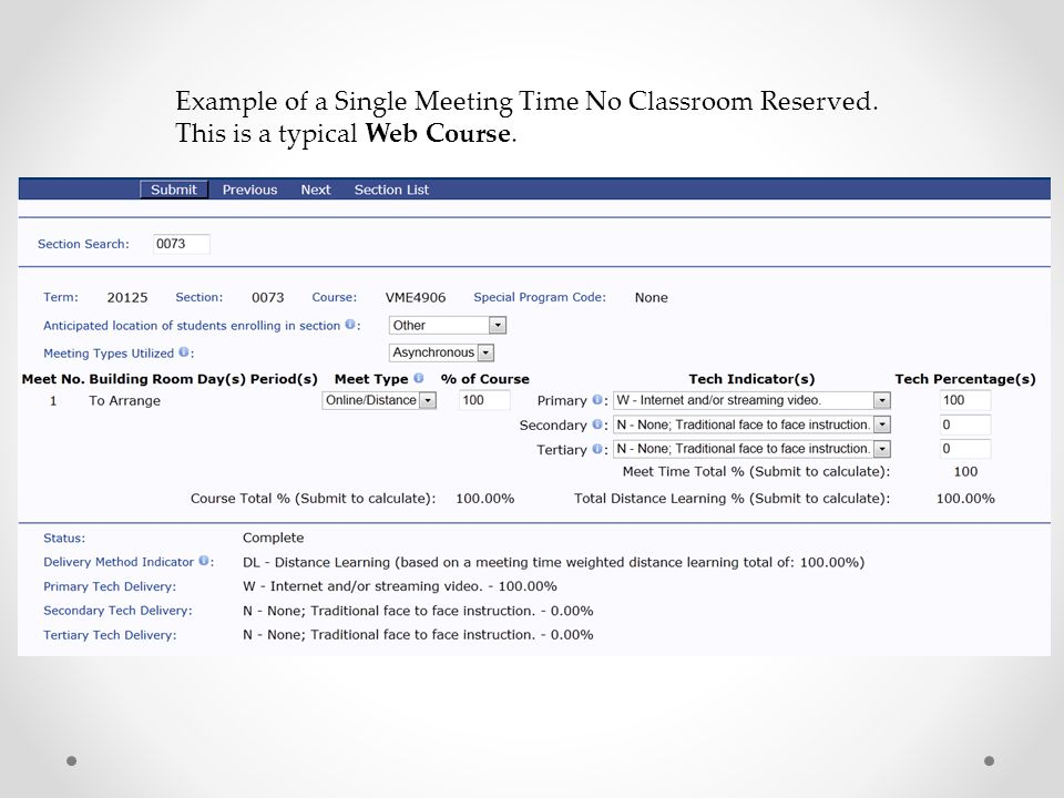 Example of a Single Meeting Time No Classroom Reserved. This is a typical Web Course.
