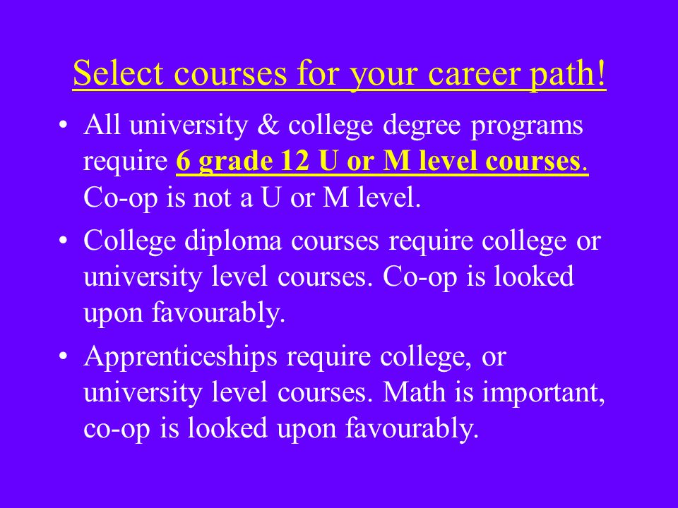 Select courses for your career path.