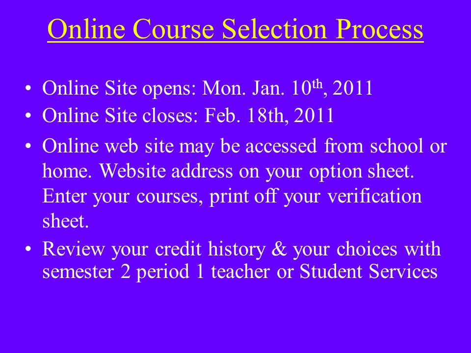 Online Course Selection Process Online Site opens: Mon.