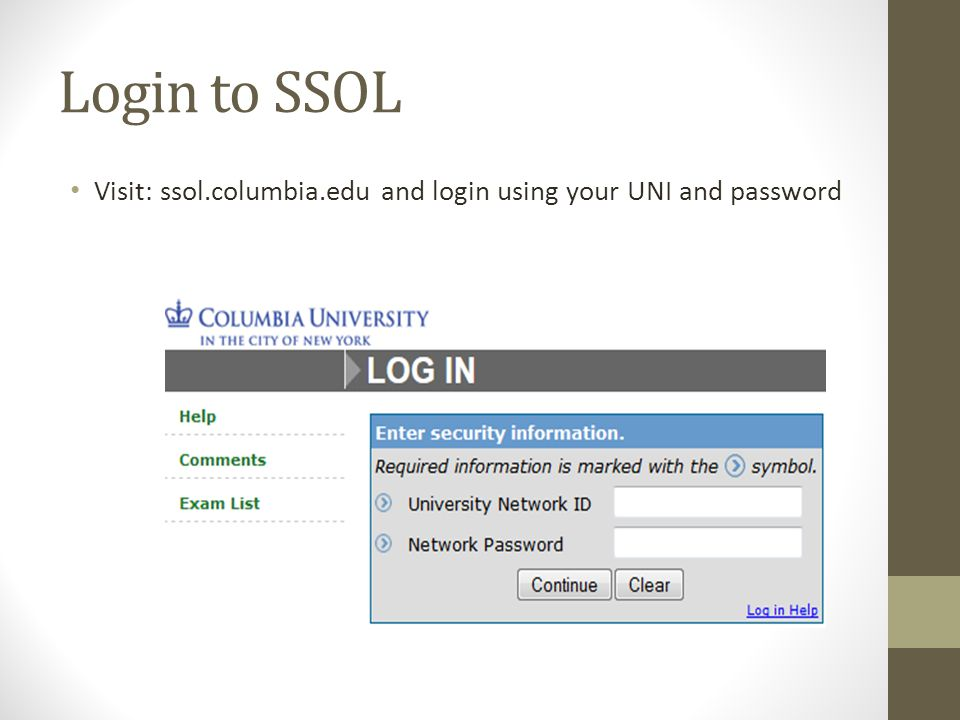 Login to SSOL Visit: ssol.columbia.edu and login using your UNI and password