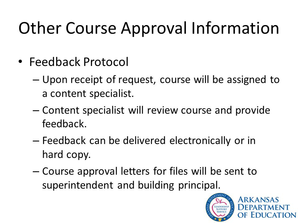 Other Course Approval Information Feedback Protocol – Upon receipt of request, course will be assigned to a content specialist.